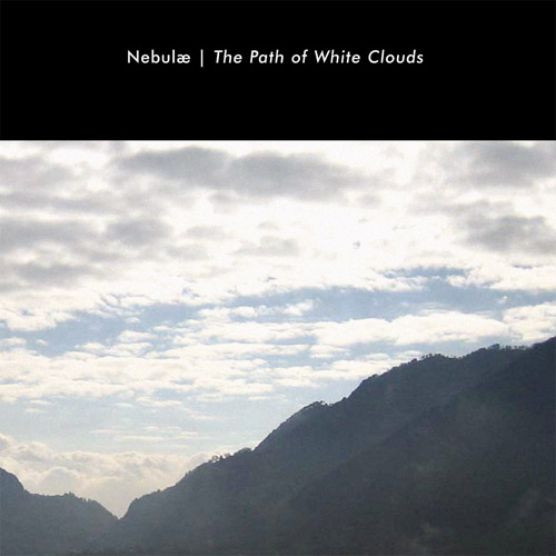 Nebulæ - The Path of White Clouds