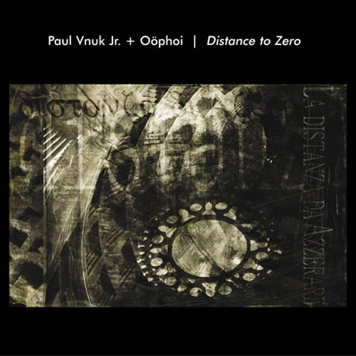 Paul Vnuk Jr. + Oophoi - Distance to Zero