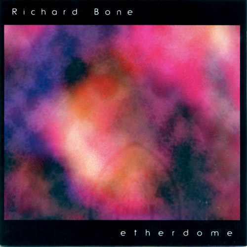 Richard Bone - Etherdome