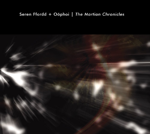 Seren Ffordd & Oophoi - The Martian Chronicles