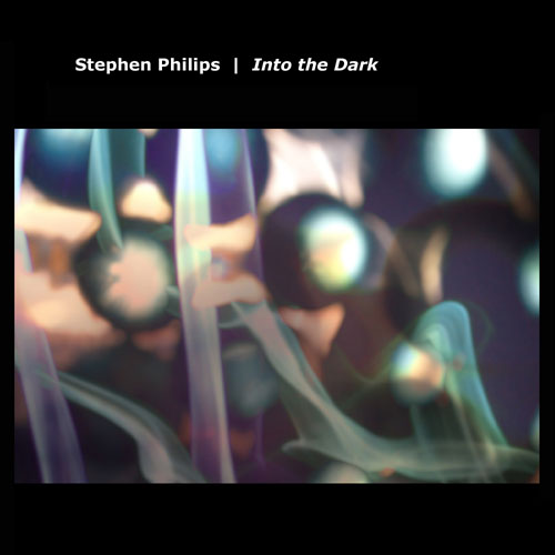 Stephen Philips - Into the Dark