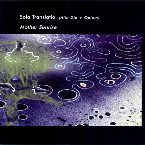 Sola Translatio (Alio Die + Opium) - Mother Sunrise