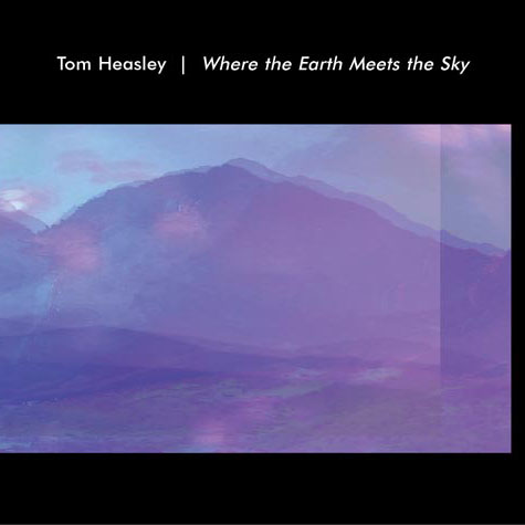 Tom Heasley - Where the Earth Meets the Sky
