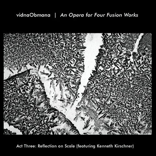 vidnaObmana - An Opera for Four Fusions Works (Act 3, Reflection on Scale)