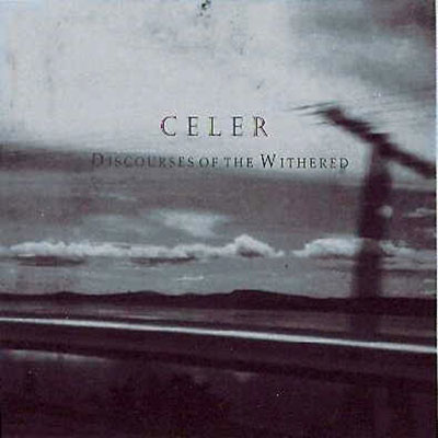 Celer - Discourses of the Withered