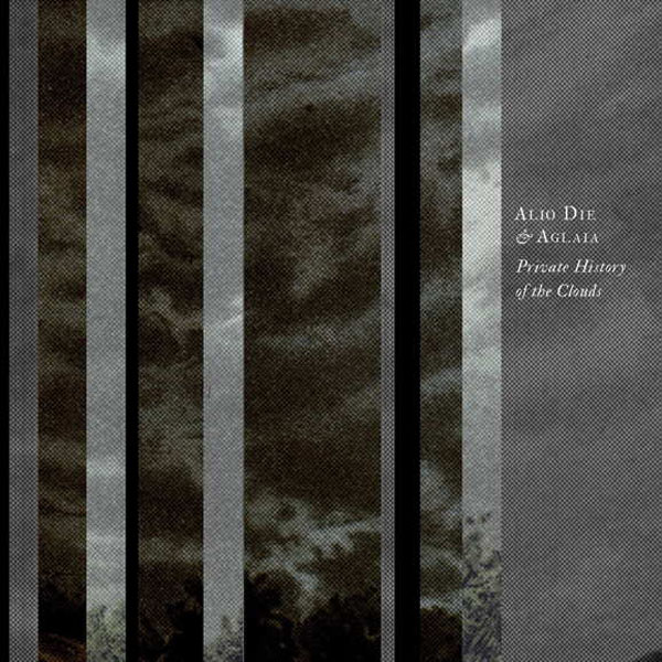 Alio Die & Aglaia - Private History of the Clouds