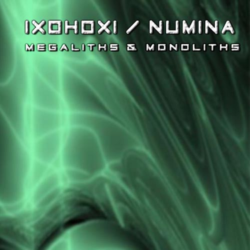 IXOHOXI/Numina - Megaliths & Monoliths (cdr)