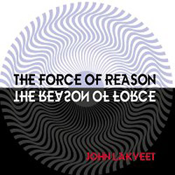 John Lakveet - Force of Reason