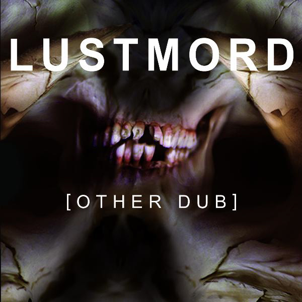 Lustmord - [OTHER DUB]