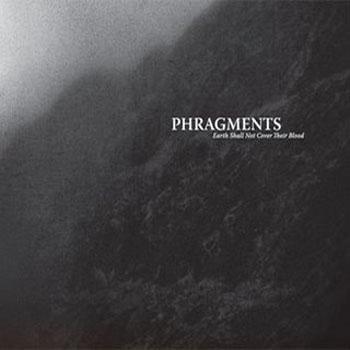 Phragments - Earth Shall Not Cover Their Blood