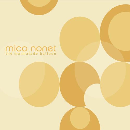 Mico Nonet - Marmalade Balloon