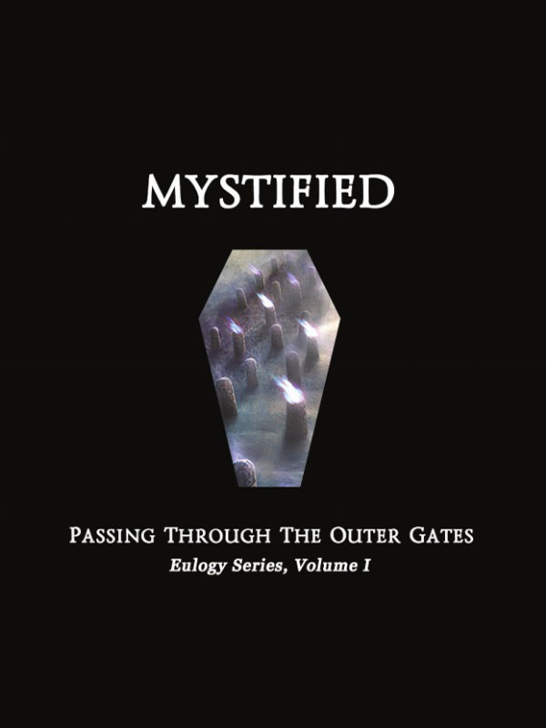 Mystified - Passing through the Outer Gates, Eulogy Series Volume 1