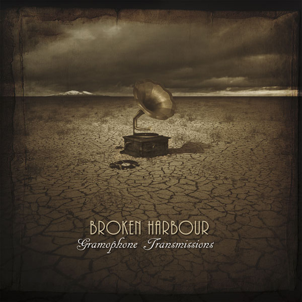 Broken Harbour - Gramophone Transmissions