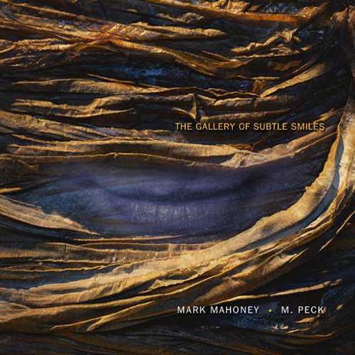 Mark Mahoney & M. Peck - The Gallery of Subtle Smiles