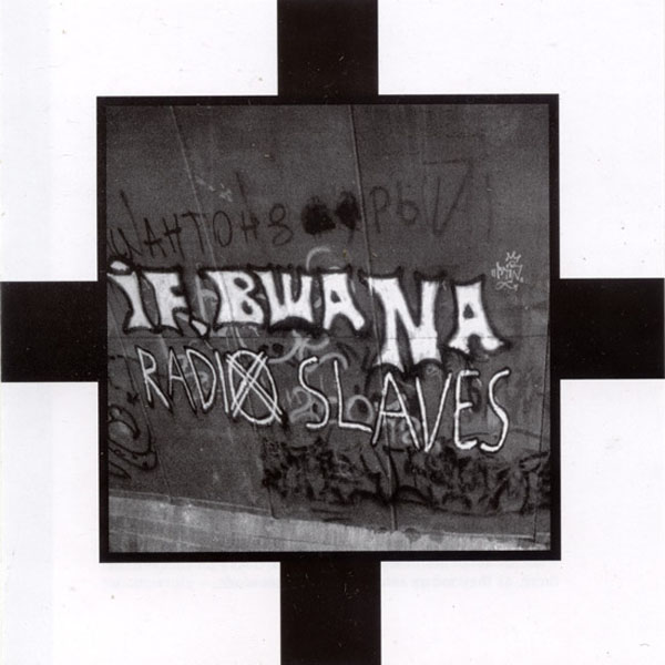 If, Bwana - Radio Slaves