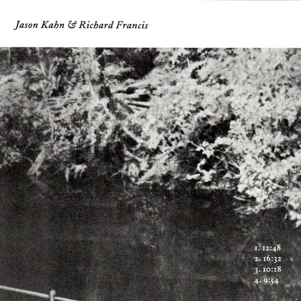 Jason Kahn & Richard Francis (self-titled)