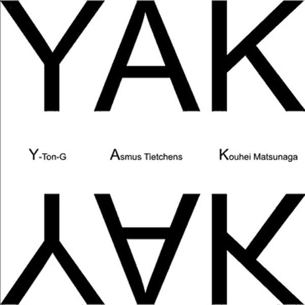 Asmus Tietchens/Kouhei Matsunaga/Y-Ton-G - YAK
