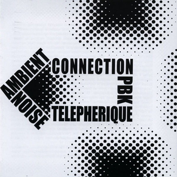 PBK/Telepherique - Noise- Ambient Connection