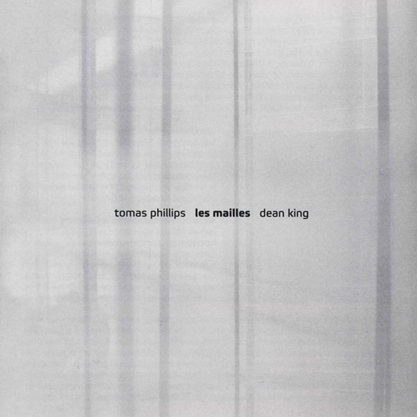 Tomas Phillips + Dean King - Les Mailles