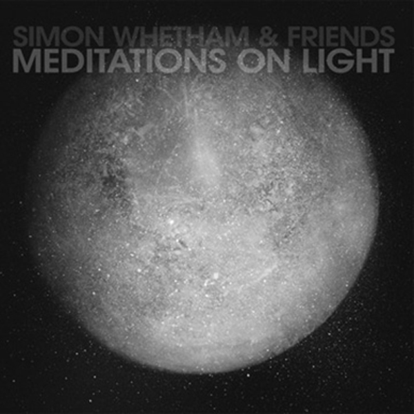 Simon Whetham & Friends - Meditations on Light (2CD)