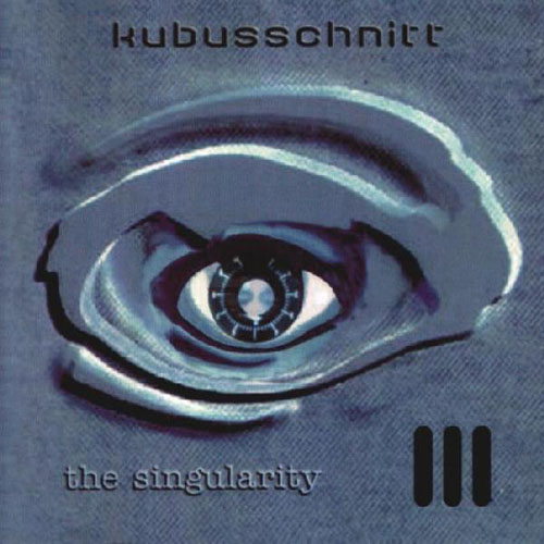 Kubuschnitt - The Singularity