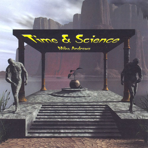 Mike Andrews - Time & Science