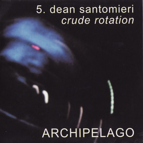 Dean Santomieri - Crude Rotation (mini CD)