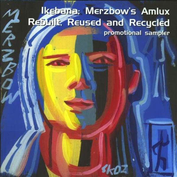 Merzbow ‎� Ikebana: Merzbow's Amlux Rebuilt, Reused And Recycled (promotional sampler)