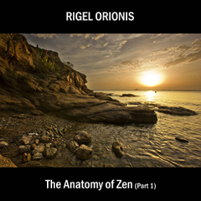 Rigel Orionis - The Anatomy of Zen Part One