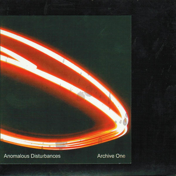 Anomalous Disturbances - Archive One