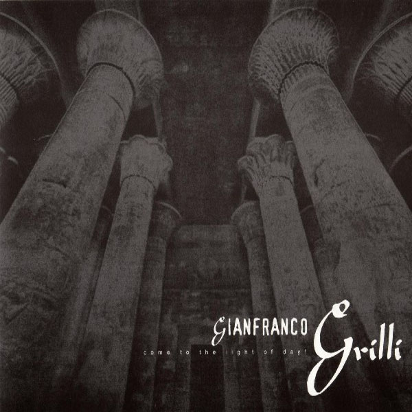 Gianfranco Grilli - Come to the Light of Day