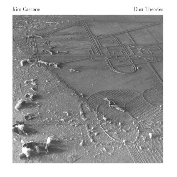 Kim Cascone - Dust Theories
