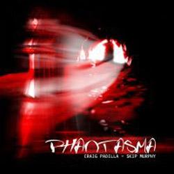 Craig Padilla & Skip Murphy - Phantasma