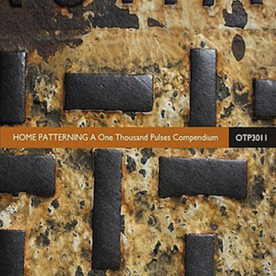 Home Patterning - A One Thousand Pulses Compendium