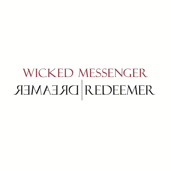 Wicked Messenger - Dreamer | Redeemer