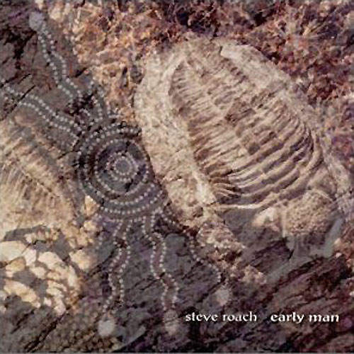 Steve Roach - Early Man (2CD edition)