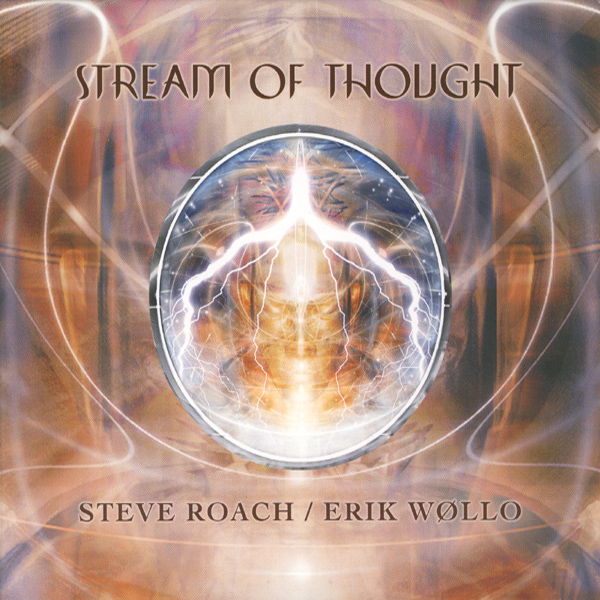 Steve Roach / Erik Wollo - Stream of Thought