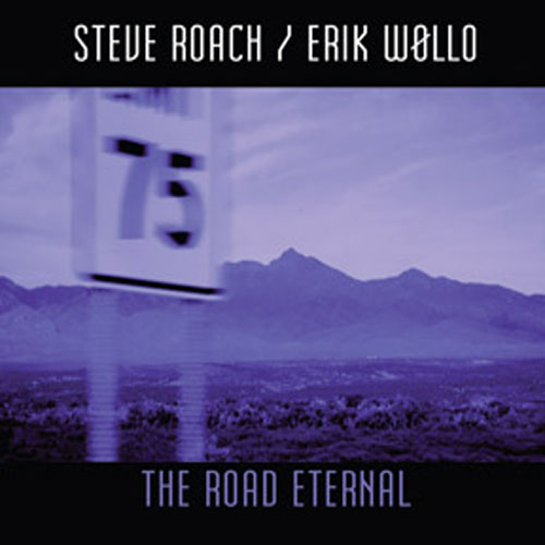Steve Roach/Erik Wollo - The Road Eternal