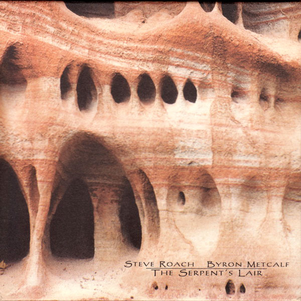 Steve Roach/Byron Metcalf - The Serpent's Lair (2CD)