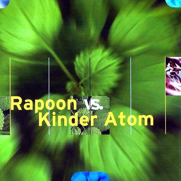 Rapoon - Rapoon vs. Kinder Atom