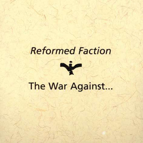 Reformed Faction - The War Against...