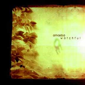 Amoeba - Watchful