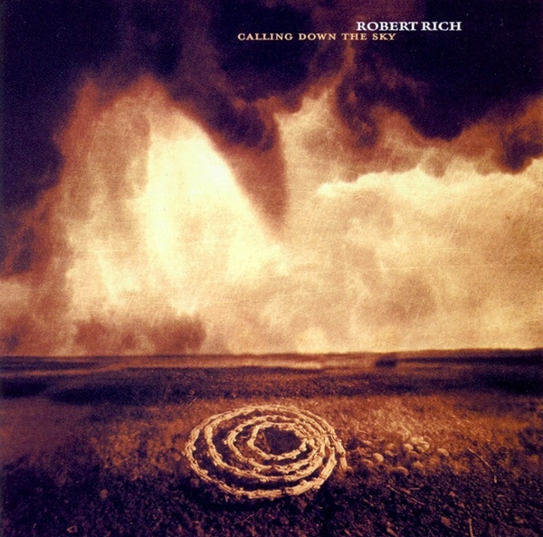 Robert Rich - Calling Down the Sky
