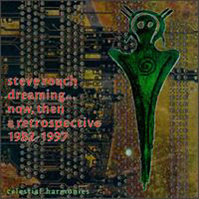 Steve Roach - Dreaming Now, Then (Retrospective 1982-1997, 2CD)
