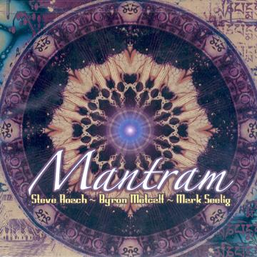 Steve Roach & Brian Metcalf - Mantram