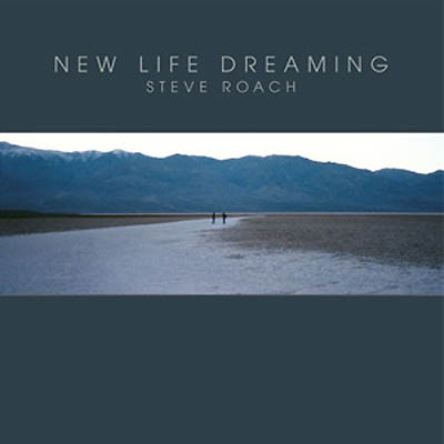 Steve Roach - New Life Dreaming