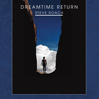 Steve Roach - Dreamtime Return (2CD, 24-bit remaster)