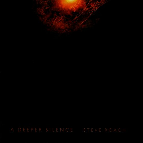 Steve Roach - A Deeper Silence