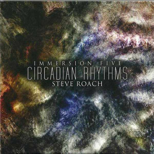 Steve Roach - Immersion Five: Circadian Rhythms (2CD)