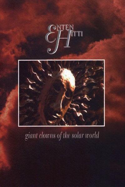 Enten Hitti - Giant Clowns of the Solar World